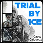Trial by Ice: A Star Too Far, Book 1 | Casey Calouette
