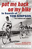 Put Me Back on My Bike, William Fotheringham, 0224080180