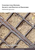 img - for Constructing History, Society and Politics in Discourse: Multimodal Approaches book / textbook / text book