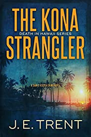 The Kona Strangler: A Jessica Kealoha Novel (Hawaii Serial Killer Thriller Book 3) (Hawaii Thriller Series)