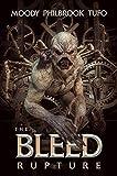 Amazon.com: The Bleed Book 1: Rupture eBook: Moody, David , Philbrook, Chris, Tufo, Mark: Kindle Store