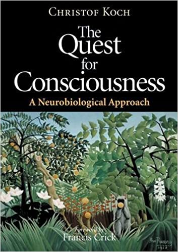 Read The Quest For Consciousness A Neurobiological Approach By Christof Koch