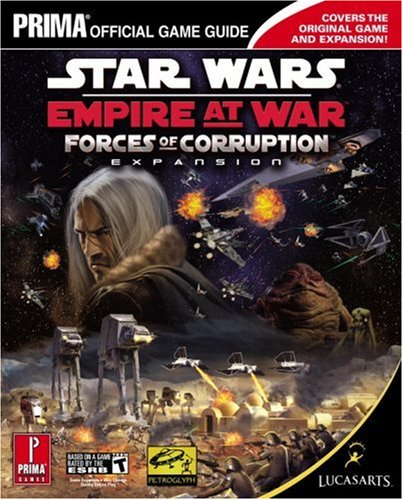 Star Wars Empire at War: Forces of Corruption (Prima Official Game Guide)