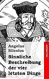 Sinnliche Beschreibung der Vier Letzten Dinge, Angelus Silesius, 1482363283