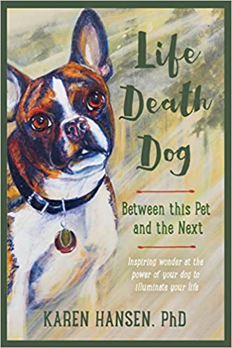 Read online Life, Death, Dog: Between This Pet and the Next PDF, azw (Kindle)