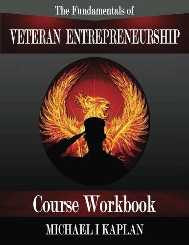 The Fundamentals of Veteran Entrepreneurship: Course Workbook