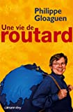 img - for Une vie de routard (French Edition) book / textbook / text book