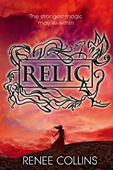 Relic (A Relic Novel) by [Collins, Renee]