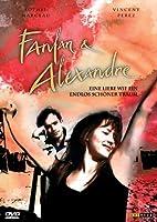 Fanfan & Alexandre - Eine Liebe wie ein endlos sch�ner Traum