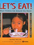 Let's Eat: What Children Eat Around the World