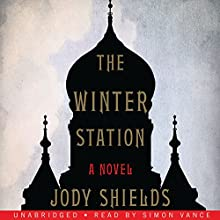 The Winter Station Audiobook by Jody Shields Narrated by Simon Vance