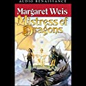 Mistress of Dragons: The First Book of the Dragonvarld Trilogy Hörbuch von Margaret Weis Gesprochen von: Gigi Marceau-Clarke