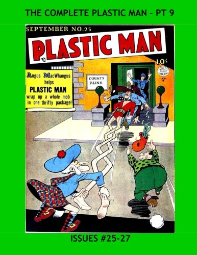The Complete Plastic Man - Pt 9: Issues #25-27 --- Jack Cole's Amazing Bendy Hero - pdf