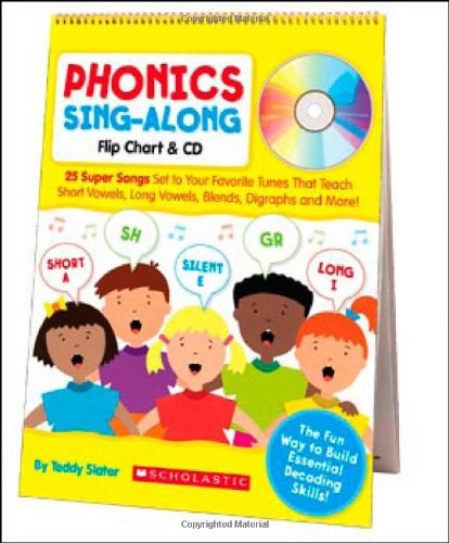 Phonics Sing-Along Flip Chart & CD: 25 Super Songs Set to Your Favorite Tunes That Teach Short Vowels, Long Vowels, Blends, Digraphs, and - Vowel Short Blends