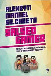 Salseo gamer: Consejos para mejorar o no la vida de un aficionado a los videojuegos 4You2: Amazon.es: Mangel, Álexby11, Sr. Cheeto: Libros