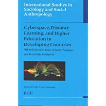 Cyberspace, Distance Learning, and Higher Education in Developing Countries: Old and Emergent Issues of Access...
