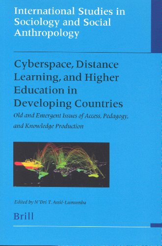 Cyberspace, Distance Learning, and Higher Education in Developing Countries: Old and Emergent Issues of Access, Pedagogy, and Knowledge Production ... in Sociology and Social Anthropology,)