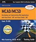 MCAD/MCSD Training Guide (70-305): De...