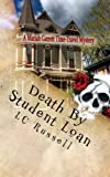 Death by Student Loan, L. C. Russell, 1452840105