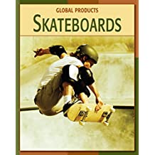 Skateboards (21st Century Skills Library: Global Products)