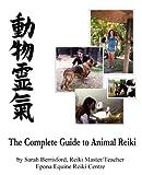 The Complete Guide to Animal Reiki: animal healing...