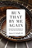 img - for Run That by Me Again: Selected Essays from