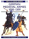 German Medieval Armies 1000-1300, Christopher Gravett, 1855326574