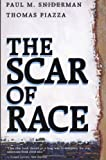 The Scar of Race, Paul M. Sniderman and Thomas Piazza, 0674790103