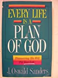 Every Life Is a Plan of God, J. Oswald Sanders, 0929239652