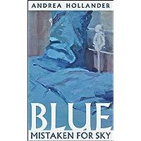 Blue Mistaken for Sky