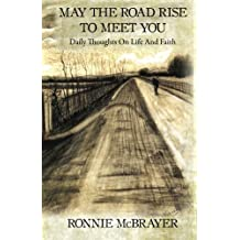 May The Road Rise To Meet You: Daily Thoughts On Life And Faith
