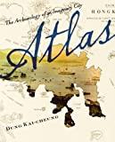 img - for Atlas: The Archaeology of an Imaginary City (Weatherhead Books on Asia) book / textbook / text book