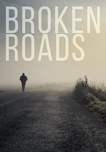 Broken Roads: A Tale of Survival in a Powerless World (A Tale Of Survival In A Powerless World series Book 2) by [Hunt, James]