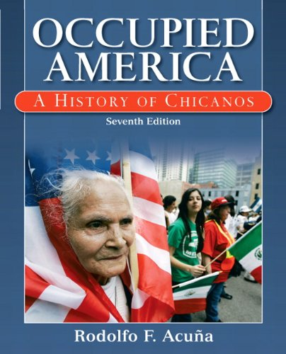 Occupied America: A History of Chicanos (7th Edition)