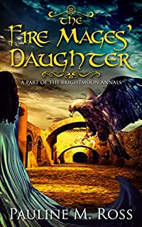 The Fire Mages' Daughter by Pauline M. Ross ebook deal