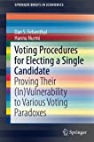 img - for Voting Procedures for Electing a Single Candidate: Proving Their (In)Vulnerability to Various Voting Paradoxes (SpringerBriefs in Economics) book / textbook / text book