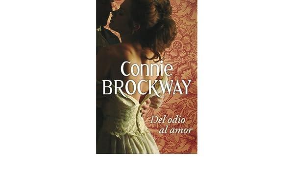 Del odio al amor (ROMANTICA): Amazon.es: Connie Brockway, MARIA ARANZAZU; SUMALLA DE BENITO: Libros