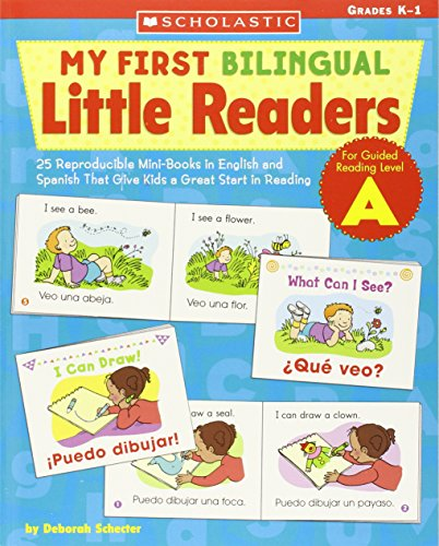 My First Bilingual Little Readers: Level A: 25 Reproducible Mini-Books in English and Spanish That Give Kids a Great Sta