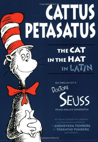 Cattus Petasatus: The Cat in the Hat in Latin (Latin Edition) (Latin and English Edition) by Brand: Bolchazy-Carducci Publishers