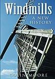 Windmills: A New History