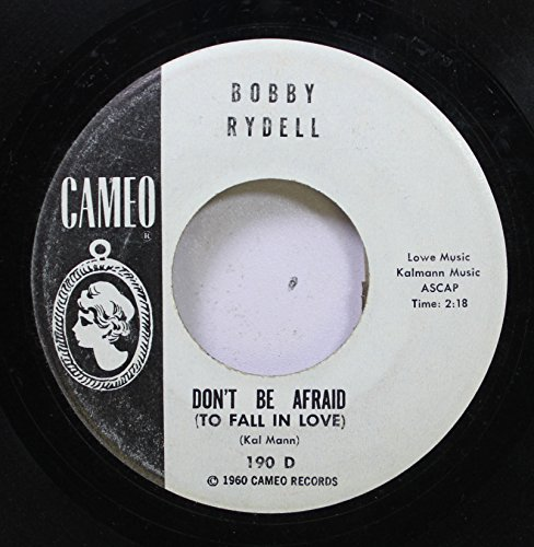 (Bobby Rydell 45 RPM Dont be afraid (to fall in love) / That old black magic)