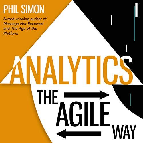 Analytics: The Agile Way by Gildan Media