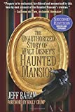 The Unauthorized Story of Walt Disney's Haunted Mansion: Second Edition