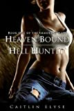 Heaven Bound, Hell Hunted, Caitlin Elyse, 1469961172