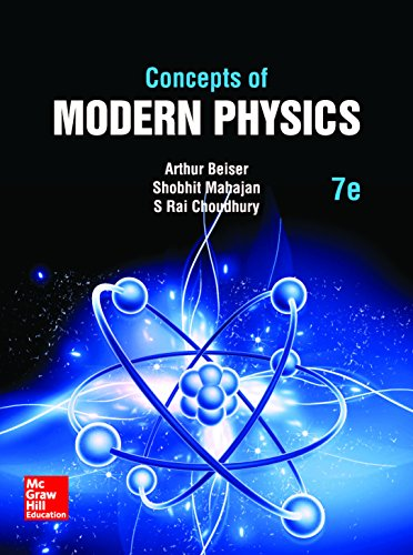Concepts of Modern Physics (SIE) (Concepts Of Modern Physics By Arthur Beiser)