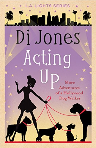 Download PDF Acting Up - More Adventures of a Hollywood Dog Walker