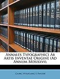 Annales Typographici Ab Artis Inventae Origine, Georg Wolfgang F. Panzer, 1148282866