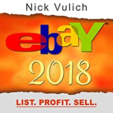 eBay 2018: List. Profit. Sell. Audiobook by Nick Vulich Narrated by Sonny Dufault