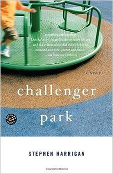 Book Challenger Park: A Novel by Stephen Harrigan (2007-07-31)