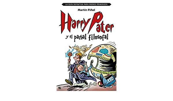 Amazon.com: Harry Pater y el pañal filosofal: La guía definitiva para padres primerizos (Spanish Edition) eBook: Martín Piñol: Kindle Store